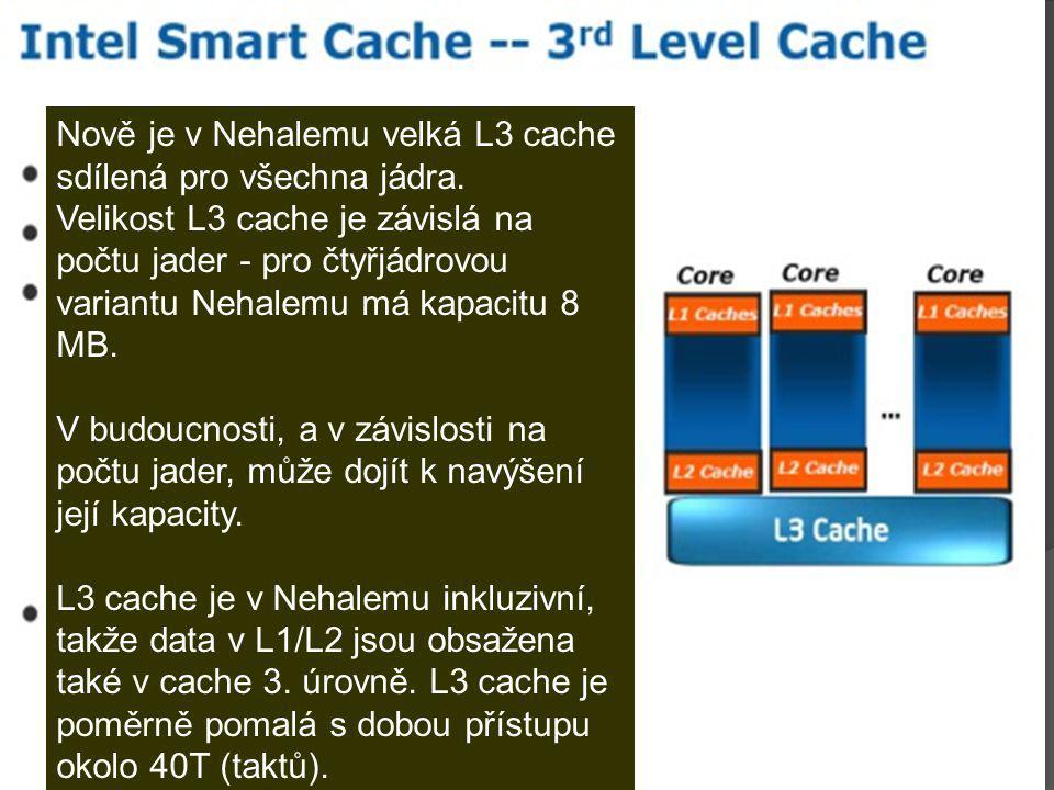 Nově je v Nehalemu velká L3 cache sdílená pro všechna jádra.