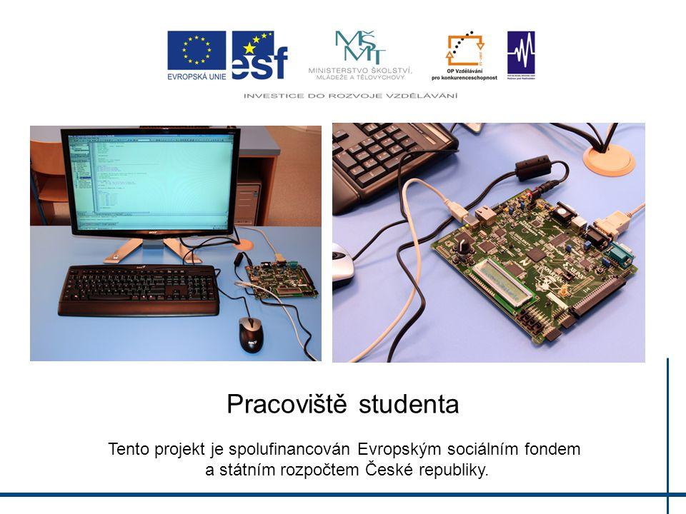 Pracoviště studenta Tento projekt je spolufinancován Evropským sociálním fondem a státním rozpočtem České republiky.