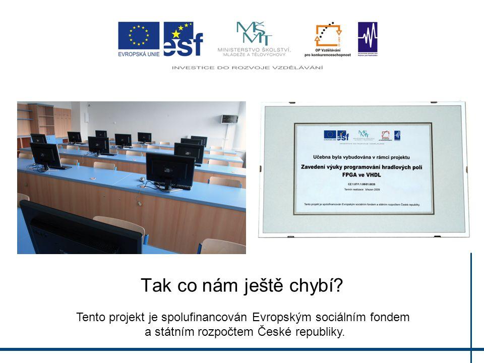 Tak co nám ještě chybí? Tento projekt je spolufinancován Evropským sociálním fondem a státním rozpočtem České republiky.