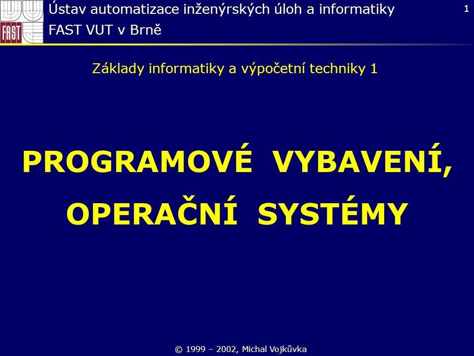2 Programové vybavení (software) základní programové vybavení (operační systémy) prostředky pro tvorbu aplikačního programového vybavení (vývojová prostředí,...) aplikační programové vybavení (kancelářské aplikace, CAD, hry,...) Nejznámější programovací jazyky Pascal, C, C++, Java, VisualBasic, Fortran,...