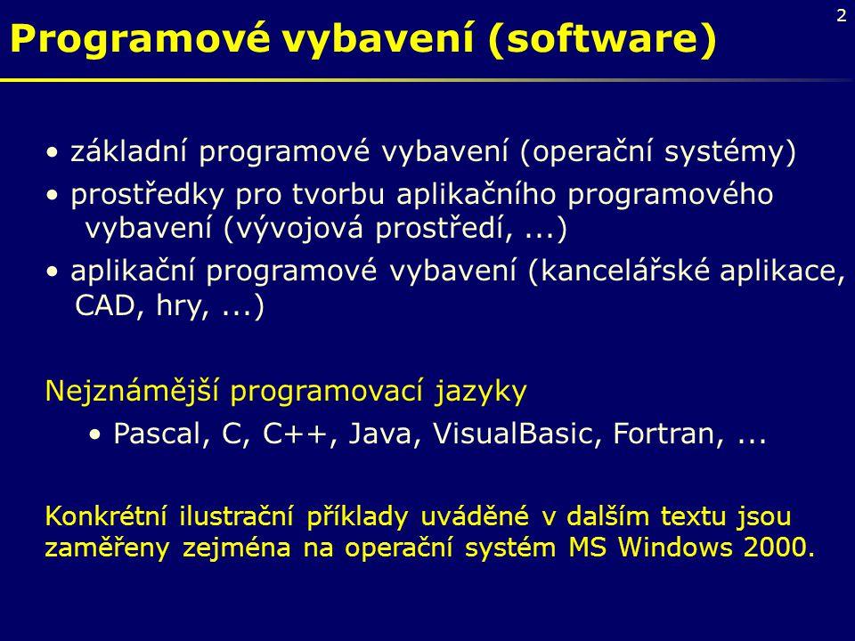 2 Programové vybavení (software) základní programové vybavení (operační systémy) prostředky pro tvorbu aplikačního programového vybavení (vývojová pro
