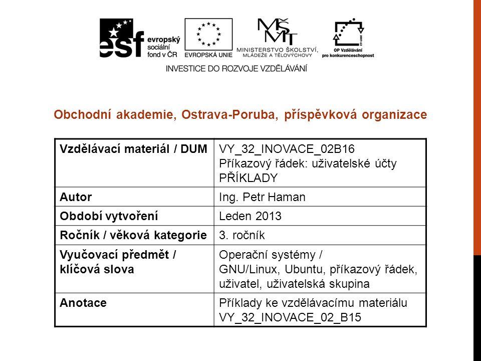 Vzdělávací materiál / DUMVY_32_INOVACE_02B16 Příkazový řádek: uživatelské účty PŘÍKLADY AutorIng.
