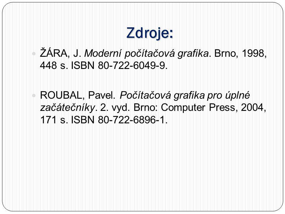 Zdroje: ŽÁRA, J.Moderní počítačová grafika. Brno, 1998, 448 s.