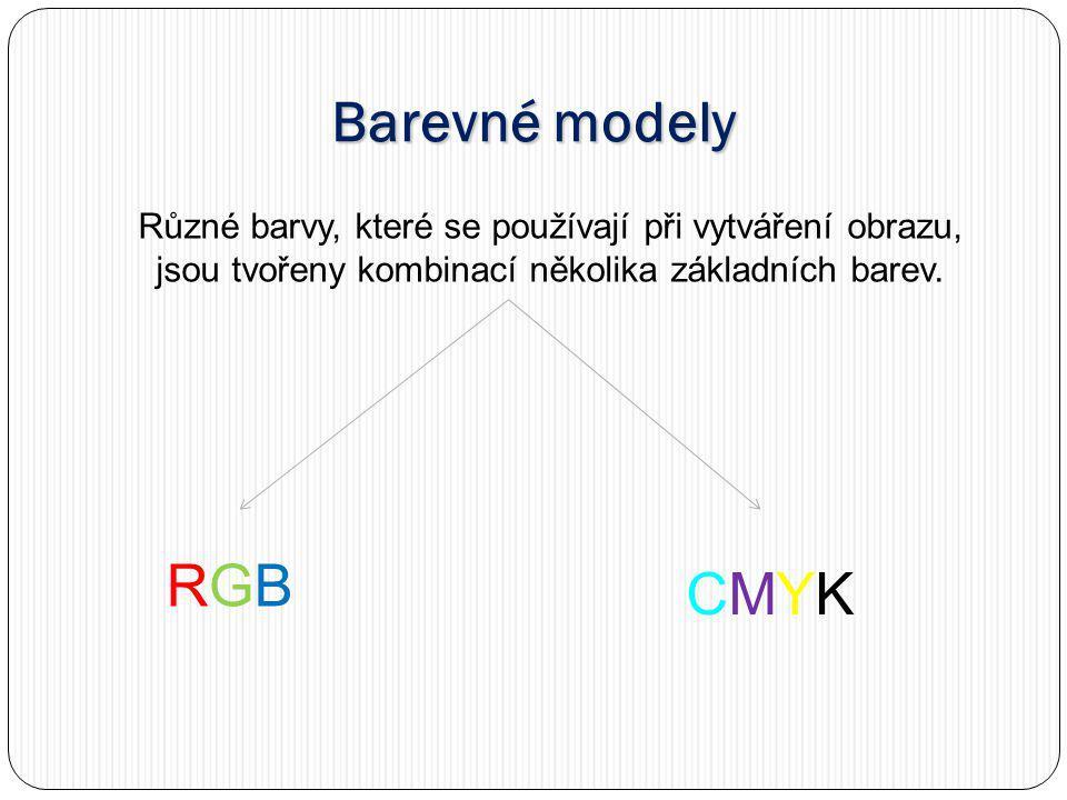 Barevné modely Různé barvy, které se používají při vytváření obrazu, jsou tvořeny kombinací několika základních barev.