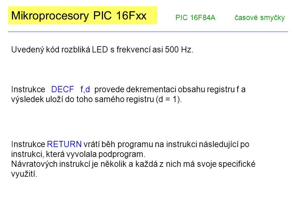 Mikroprocesory PIC 16Fxx Kontrolní otázky: PIC 16F84Ačasové smyčky 1)K čemu slouží direktiva EQU.