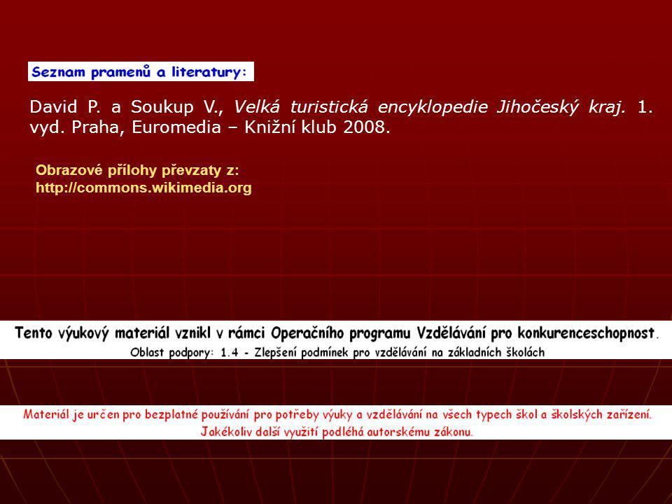 David P. a Soukup V., Velká turistická encyklopedie Jihočeský kraj. 1. vyd. Praha, Euromedia – Knižní klub 2008. Obrazové přílohy převzaty z: http://c
