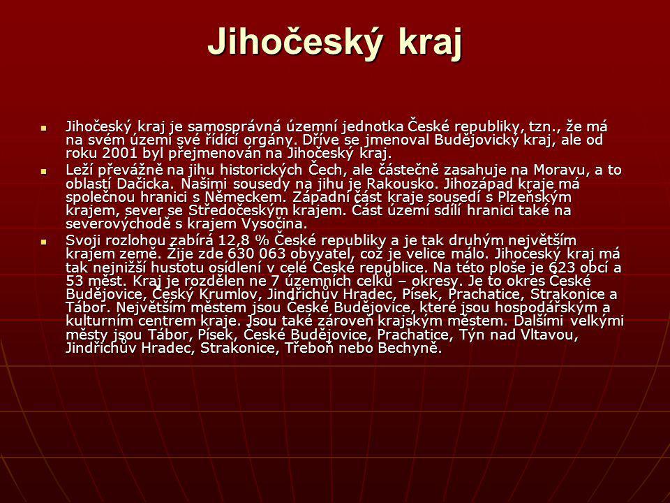 Jihočeský kraj Jihočeský kraj je samosprávná územní jednotka České republiky, tzn., že má na svém území své řídící orgány. Dříve se jmenoval Budějovic