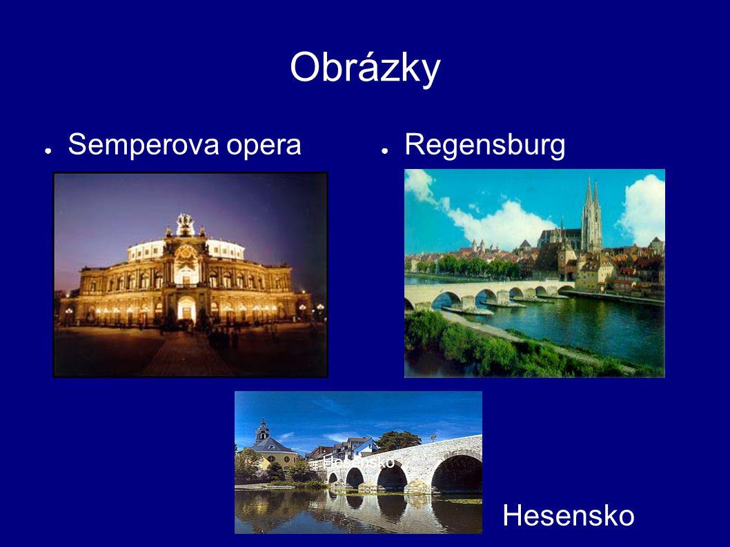 Obrázky ● Semperova opera ● Regensburg Hesensko