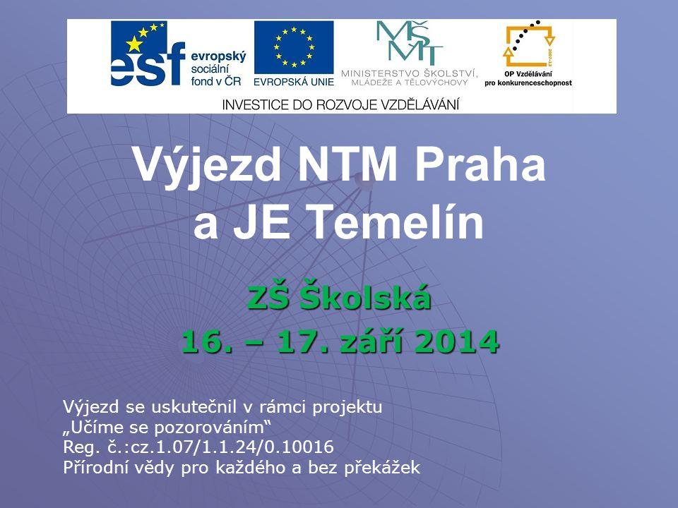 Výjezd NTM Praha a JE Temelín ZŠ Školská 16. – 17.