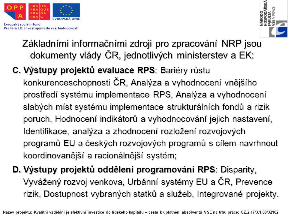 Základními informačními zdroji pro zpracování NRP jsou dokumenty vlády ČR, jednotlivých ministerstev a EK: C. Výstupy projektů evaluace RPS: Bariéry r