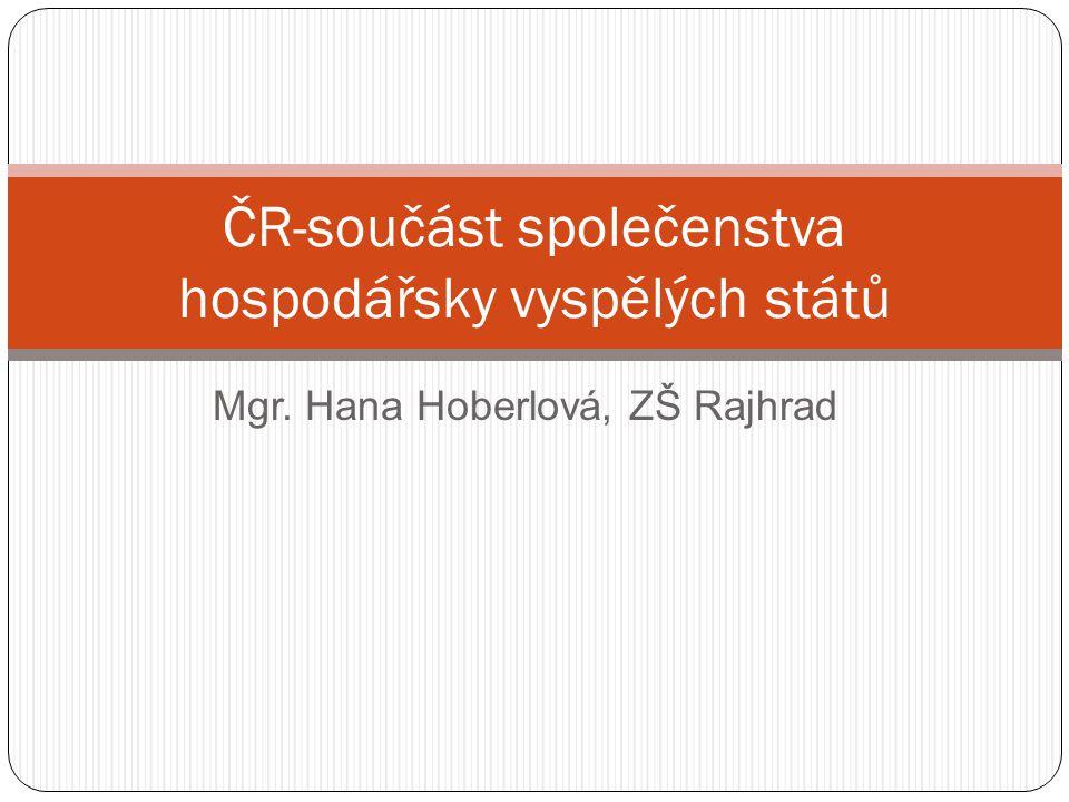 Mgr. Hana Hoberlová, ZŠ Rajhrad ČR-součást společenstva hospodářsky vyspělých států