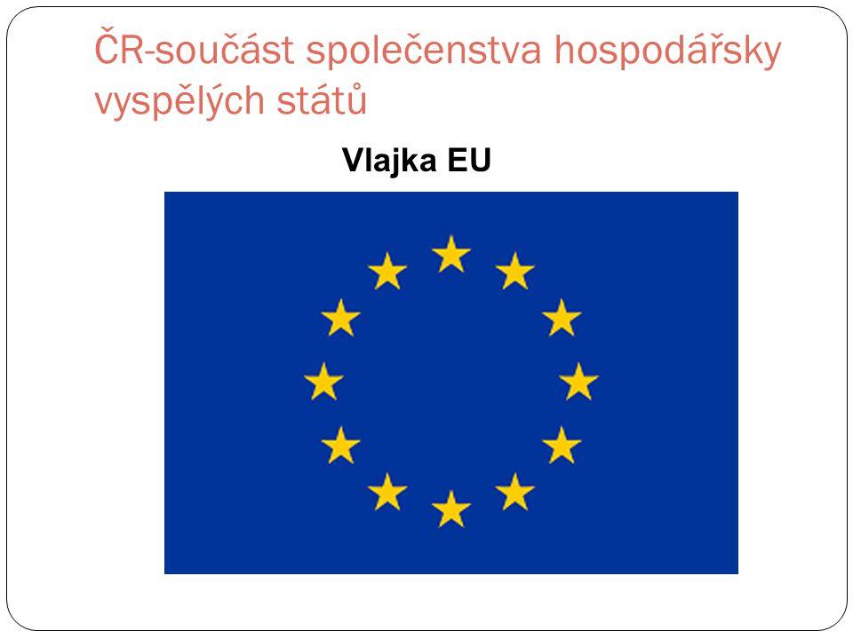 ČR-součást společenstva hospodářsky vyspělých států Vlajka EU
