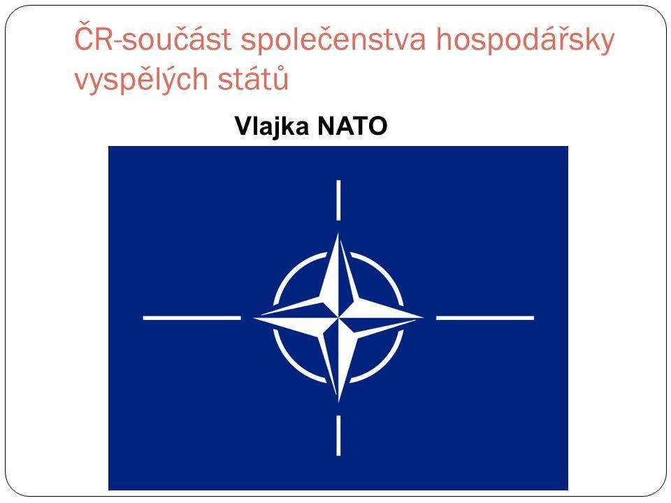ČR-součást společenstva hospodářsky vyspělých států Vlajka NATO
