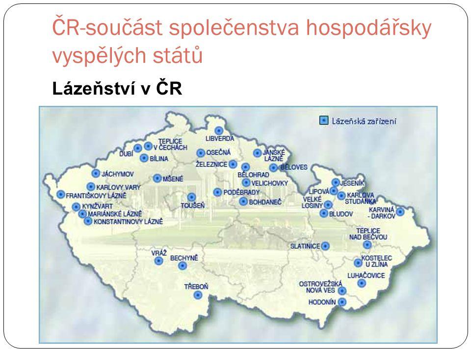 ČR-součást společenstva hospodářsky vyspělých států Lázeňství v ČR