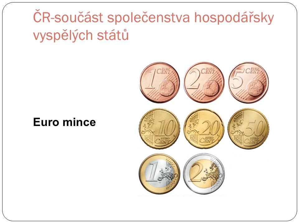 ČR-součást společenstva hospodářsky vyspělých států Euro mince