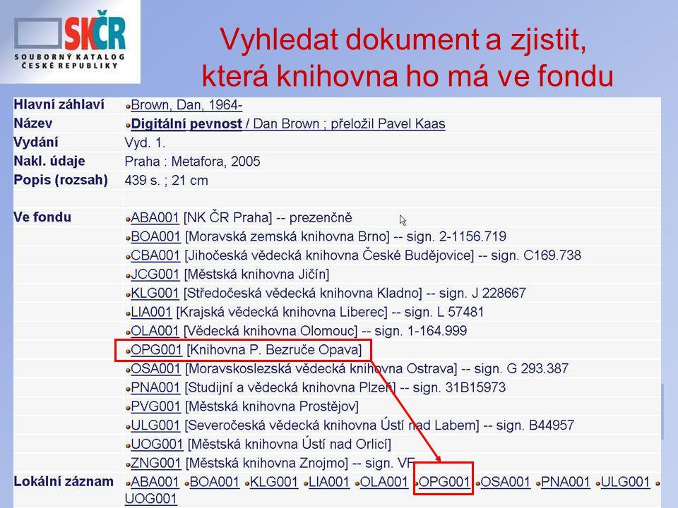 Celostátní seminář Regionální funkce knihoven 2007 Vyhledat dokument a zjistit, která knihovna ho má ve fondu