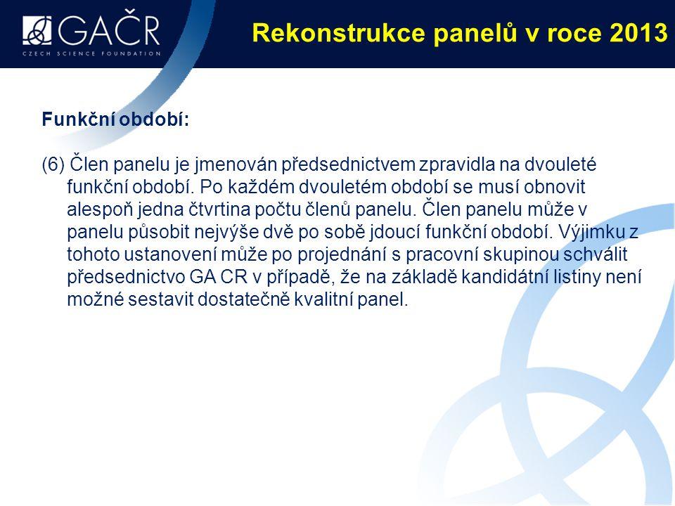 Rekonstrukce panelů v roce 2013 Funkční období: (6) Člen panelu je jmenován předsednictvem zpravidla na dvouleté funkční období. Po každém dvouletém o