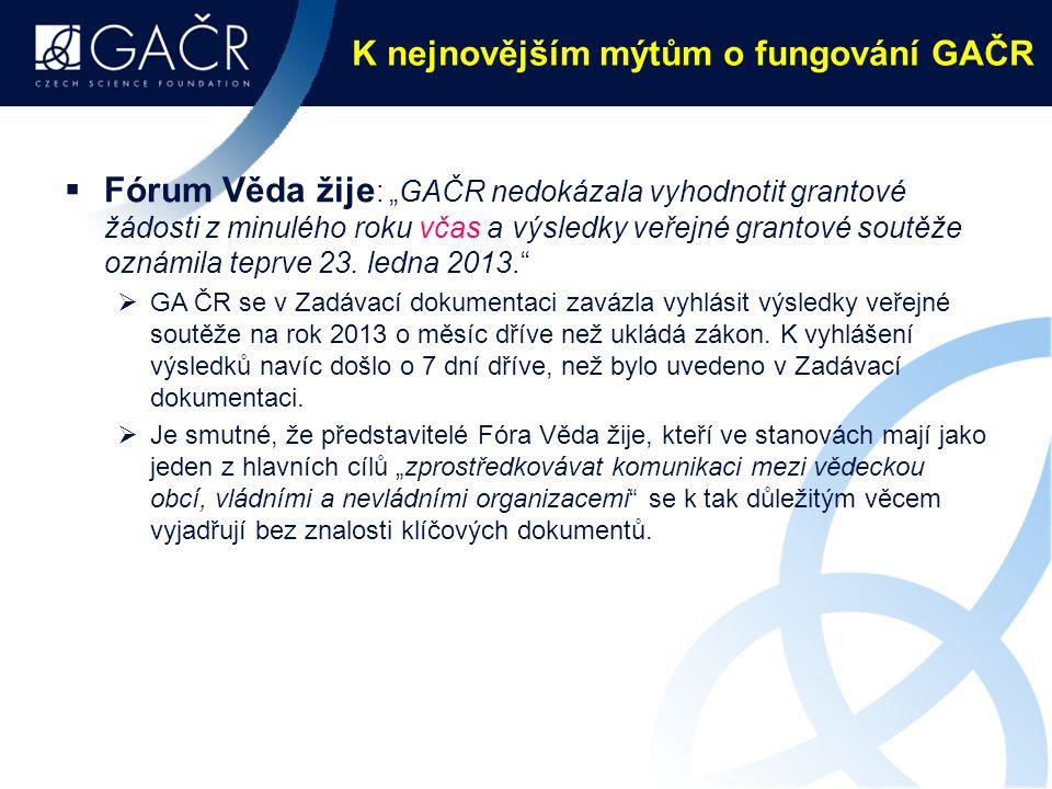 """K nejnovějším mýtům o fungování GAČR  Fórum Věda žije : """"GAČR nedokázala vyhodnotit grantové žádosti z minulého roku včas a výsledky veřejné grantové"""