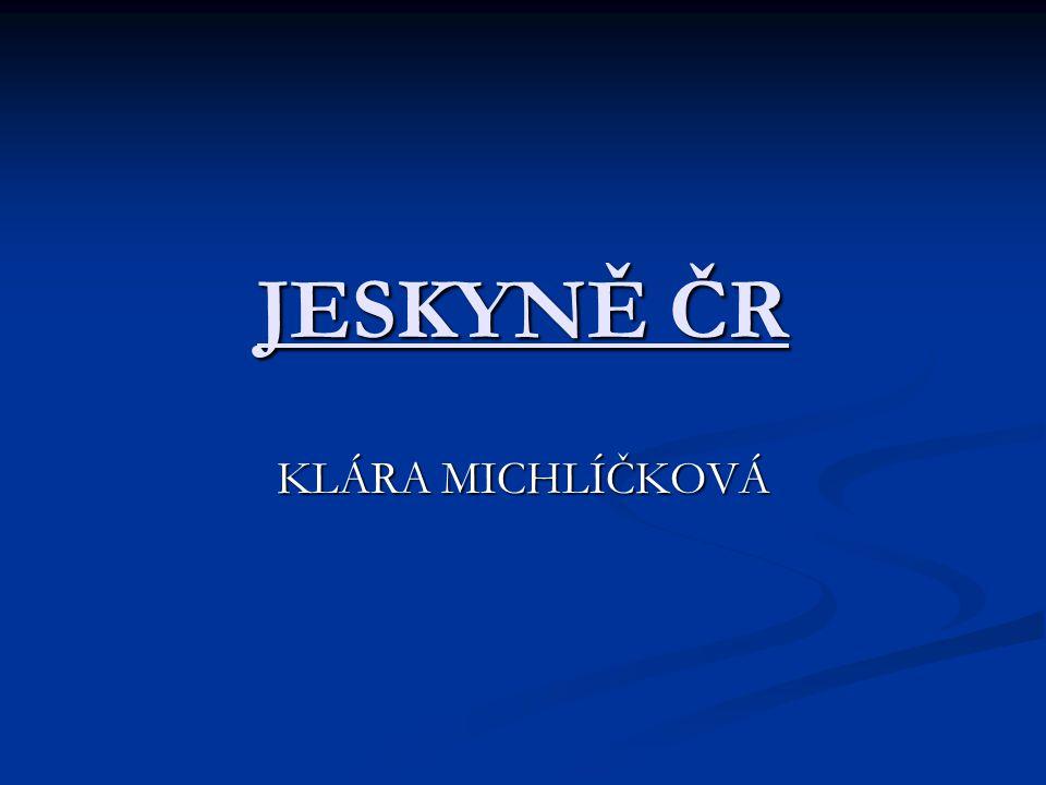JESKYNĚ ČR KLÁRA MICHLÍČKOVÁ