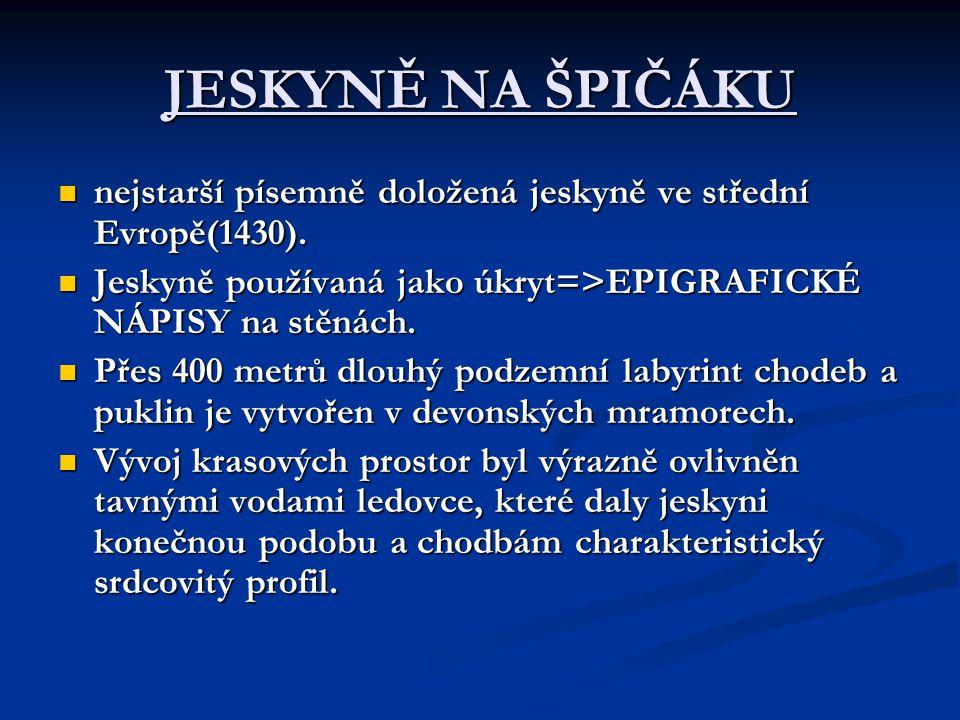 JESKYNĚ NA ŠPIČÁKU nejstarší písemně doložená jeskyně ve střední Evropě(1430).