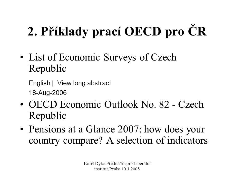 Karel Dyba Přednáška pro Liberální institut, Praha 10.1.2008 2.