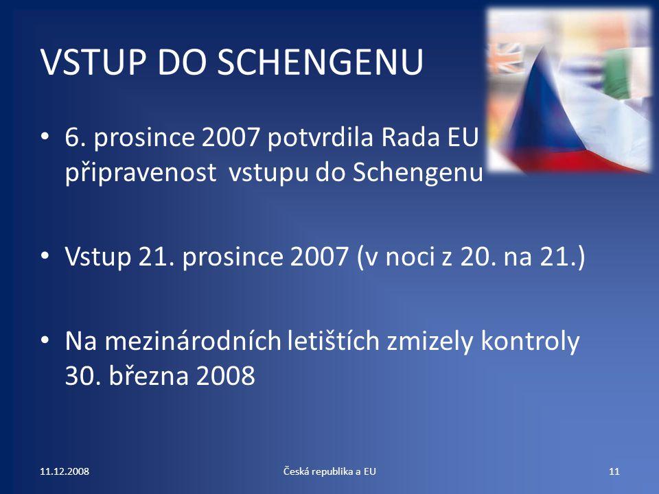 VSTUP DO SCHENGENU 6. prosince 2007 potvrdila Rada EU připravenost vstupu do Schengenu Vstup 21. prosince 2007 (v noci z 20. na 21.) Na mezinárodních