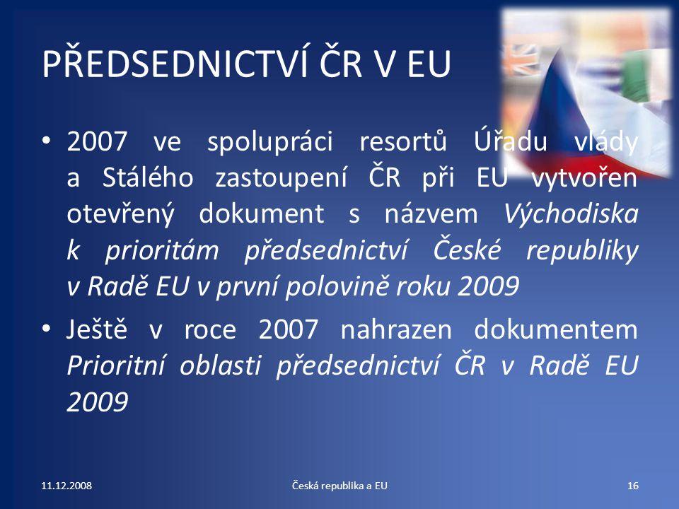 PŘEDSEDNICTVÍ ČR V EU 2007 ve spolupráci resortů Úřadu vlády a Stálého zastoupení ČR při EU vytvořen otevřený dokument s názvem Východiska k prioritám