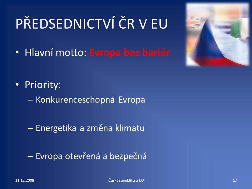 PŘEDSEDNICTVÍ ČR V EU Hlavní motto: Evropa bez bariér Priority: – Konkurenceschopná Evropa – Energetika a změna klimatu – Evropa otevřená a bezpečná 1