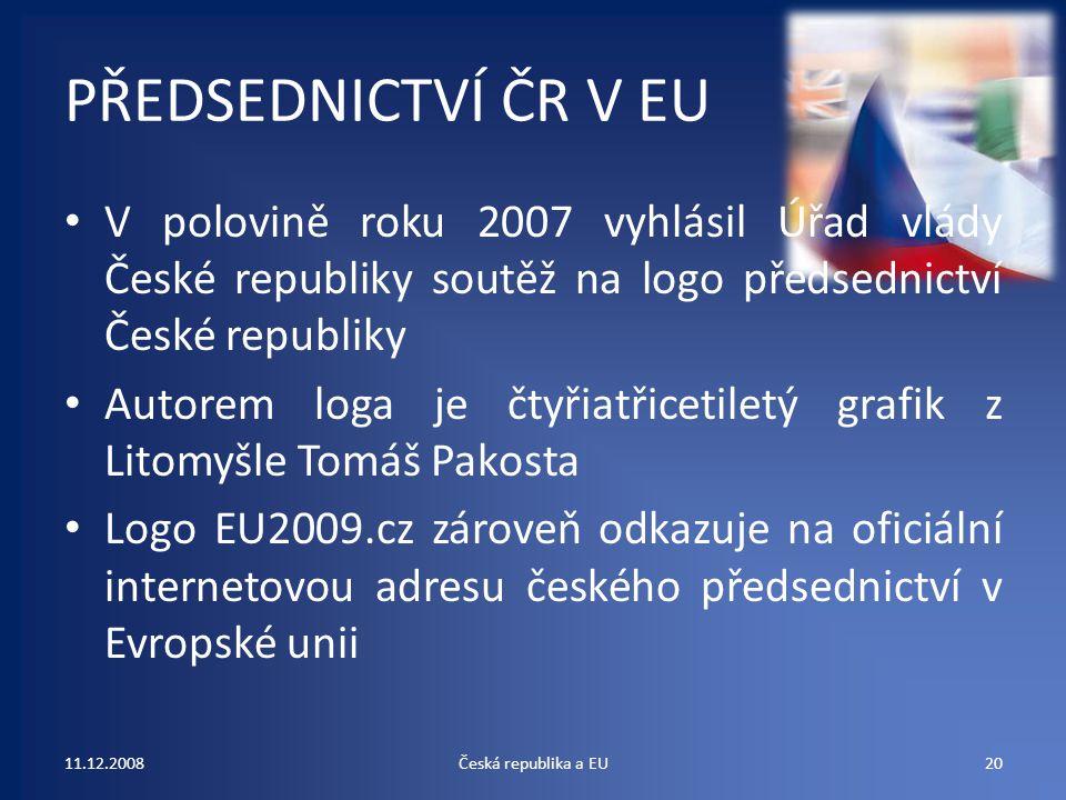 PŘEDSEDNICTVÍ ČR V EU V polovině roku 2007 vyhlásil Úřad vlády České republiky soutěž na logo předsednictví České republiky Autorem loga je čtyřiatřic