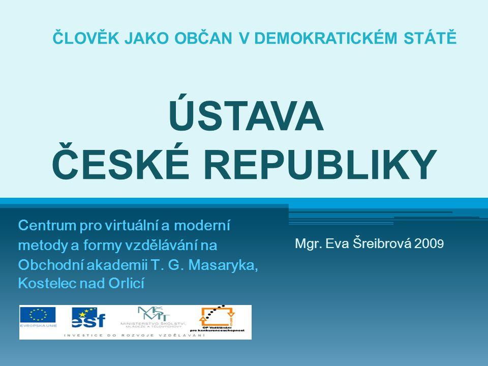 ČLOVĚK JAKO OBČAN V DEMOKRATICKÉM STÁTĚ ÚSTAVA ČESKÉ REPUBLIKY Centrum pro virtuální a moderní metody a formy vzdělávání na Obchodní akademii T. G. Ma