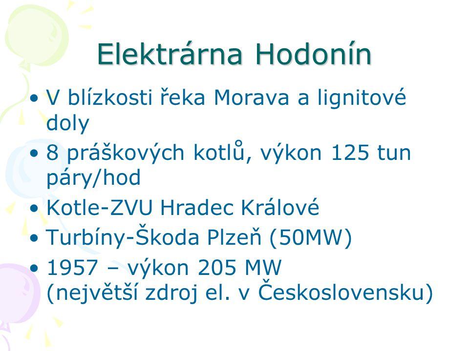 Elektrárna Hodonín V blízkosti řeka Morava a lignitové doly 8 práškových kotlů, výkon 125 tun páry/hod Kotle-ZVU Hradec Králové Turbíny-Škoda Plzeň (50MW) 1957 – výkon 205 MW (největší zdroj el.