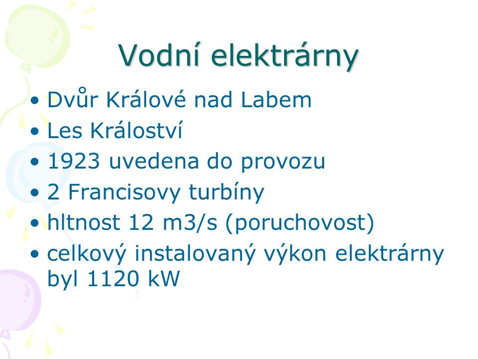 Vodní elektrárny Dvůr Králové nad Labem Les Králoství 1923 uvedena do provozu 2 Francisovy turbíny hltnost 12 m3/s (poruchovost) celkový instalovaný výkon elektrárny byl 1120 kW