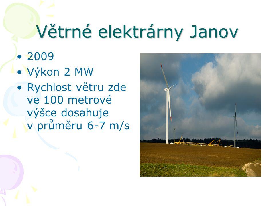 Větrné elektrárny Janov 2009 Výkon 2 MW Rychlost větru zde ve 100 metrové výšce dosahuje v průměru 6-7 m/s
