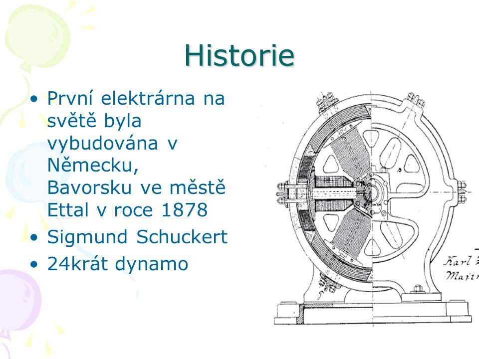 Historie První elektrárna na světě byla vybudována v Německu, Bavorsku ve městě Ettal v roce 1878 Sigmund Schuckert 24krát dynamo