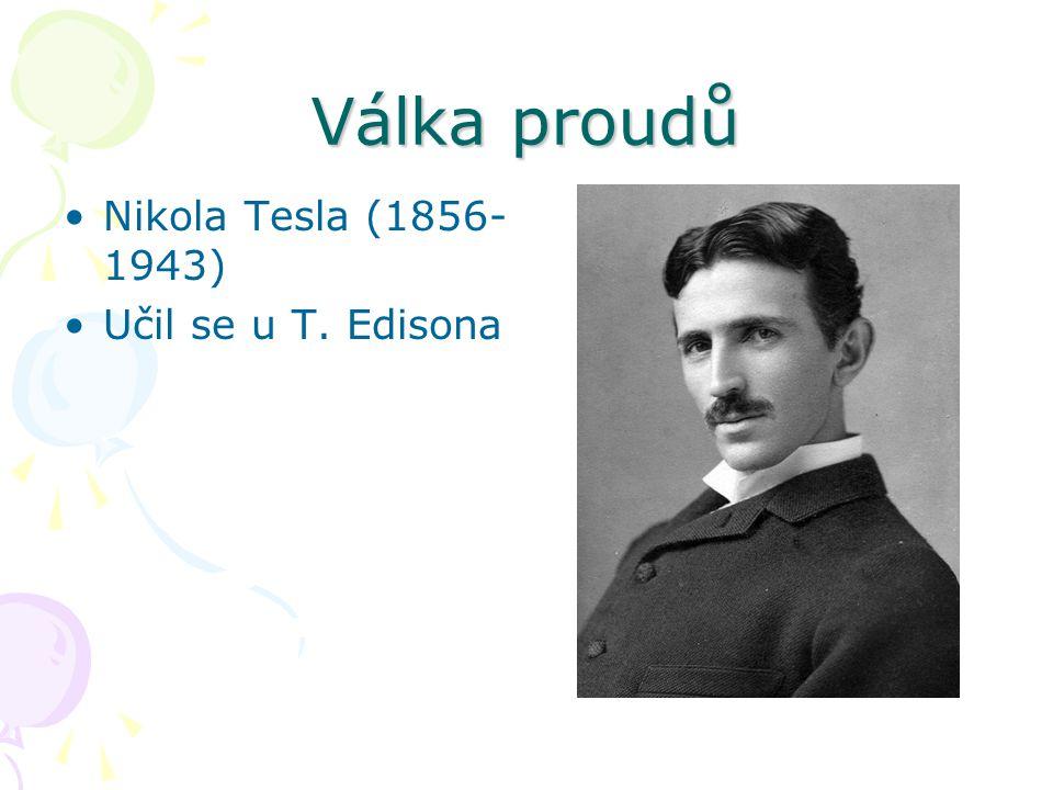 Válka proudů Edison – stejnosměrný proud - elektrárny musely být zhruba dvě míle od sebe - vysoké náklady Tesla – střídavý proud - princip rotačního magnetického pole pro budování rozvodů střídavého proudu, asynchronní motory a vícefázové soustavy pro generování, přenos, distribuci a použití elektrické energie