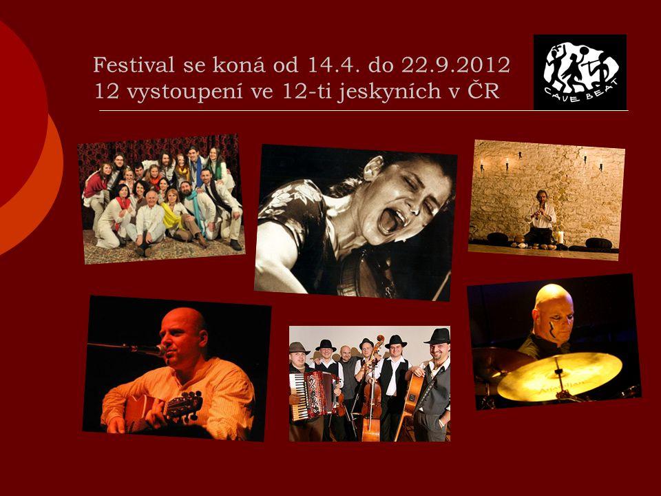 Festival se koná od 14.4. do 22.9.2012 12 vystoupení ve 12-ti jeskyních v ČR
