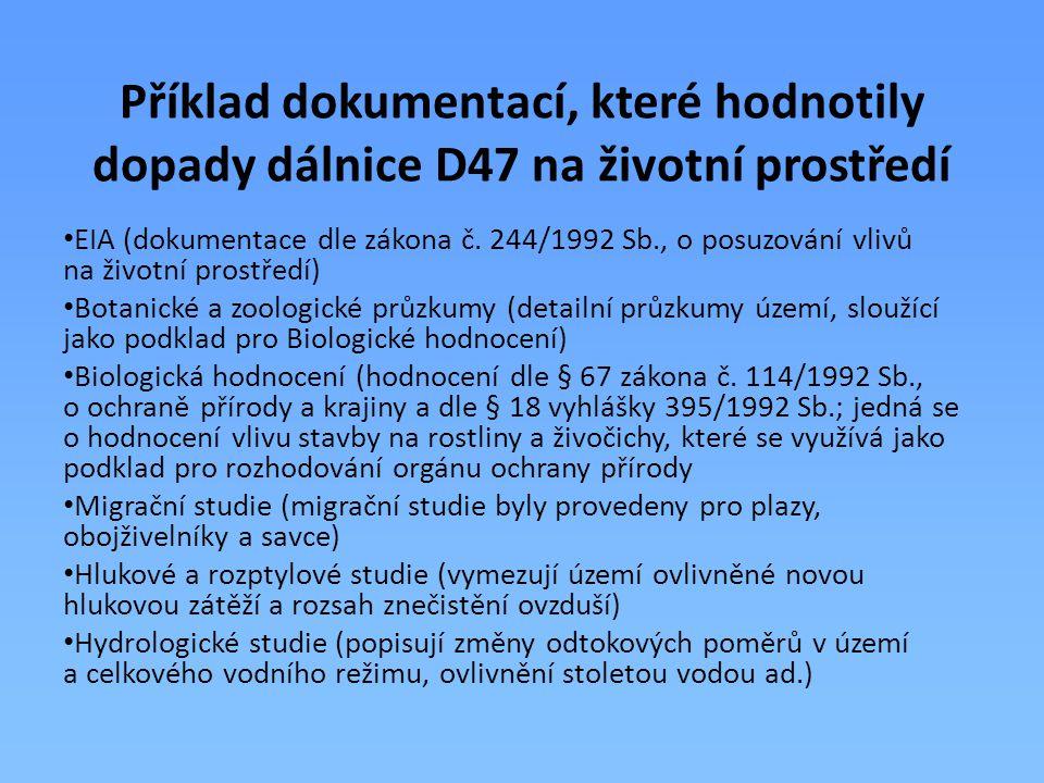 Příklad dokumentací, které hodnotily dopady dálnice D47 na životní prostředí EIA (dokumentace dle zákona č. 244/1992 Sb., o posuzování vlivů na životn