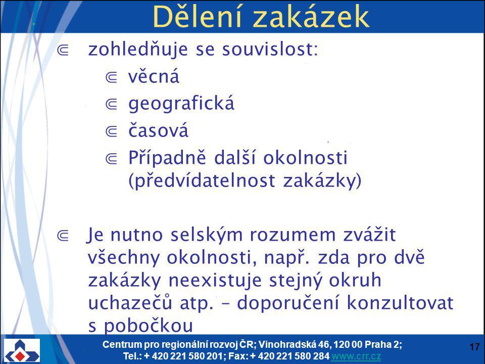 Centrum pro regionální rozvoj ČR; Vinohradská 46, 120 00 Praha 2; Tel.: + 420 221 580 201; Fax: + 420 221 580 284 www.crr.czwww.crr.cz 17 Dělení zakáz
