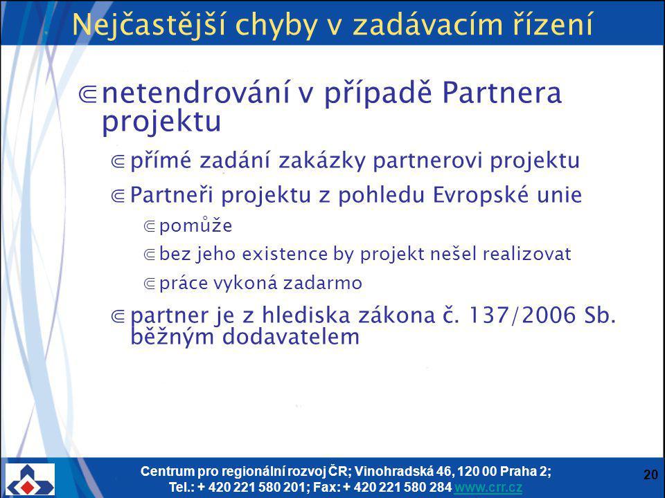 Centrum pro regionální rozvoj ČR; Vinohradská 46, 120 00 Praha 2; Tel.: + 420 221 580 201; Fax: + 420 221 580 284 www.crr.czwww.crr.cz 20 ⋐netendrován