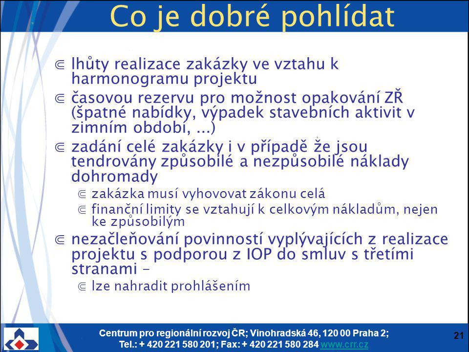 Centrum pro regionální rozvoj ČR; Vinohradská 46, 120 00 Praha 2; Tel.: + 420 221 580 201; Fax: + 420 221 580 284 www.crr.czwww.crr.cz 21 Co je dobré