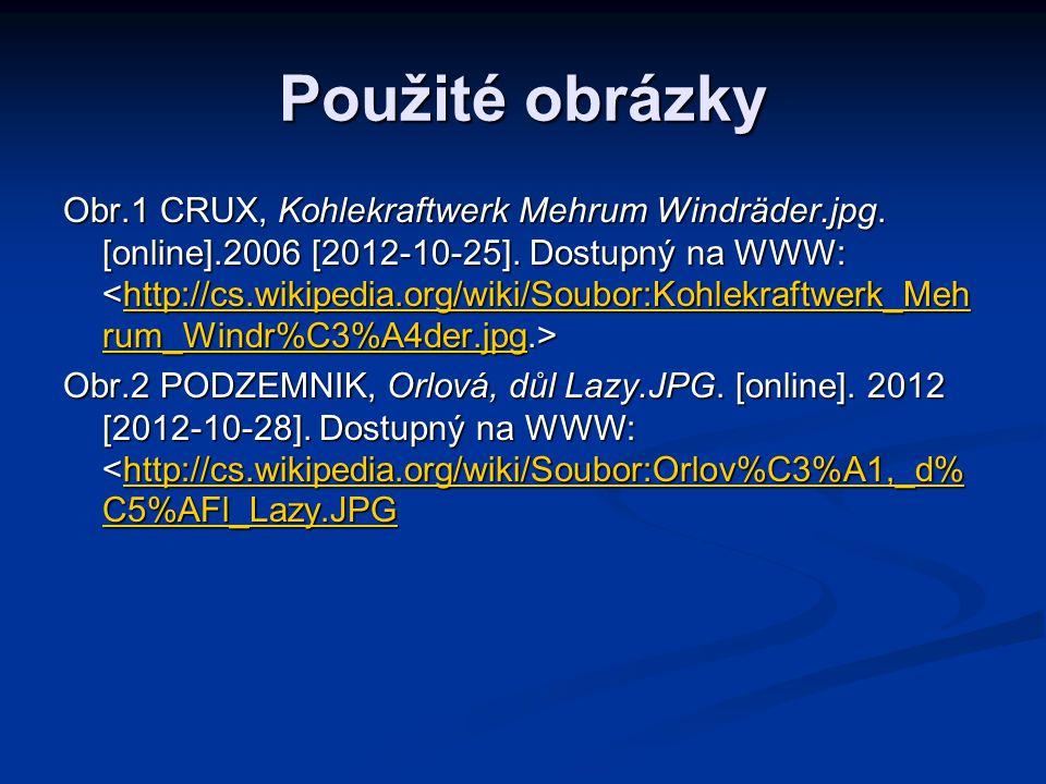Použité obrázky Obr.1 CRUX, Kohlekraftwerk Mehrum Windräder.jpg. [online].2006 [2012-10-25]. Dostupný na WWW: Obr.1 CRUX, Kohlekraftwerk Mehrum Windrä