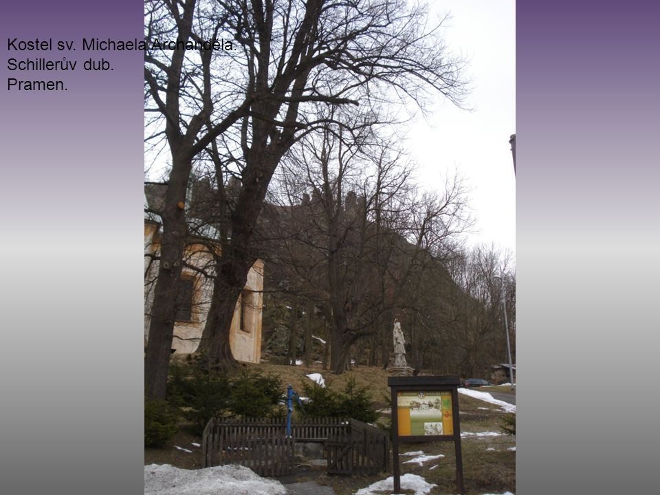 Kostel sv. Michaela Archanděla. Schillerův dub. Pramen.