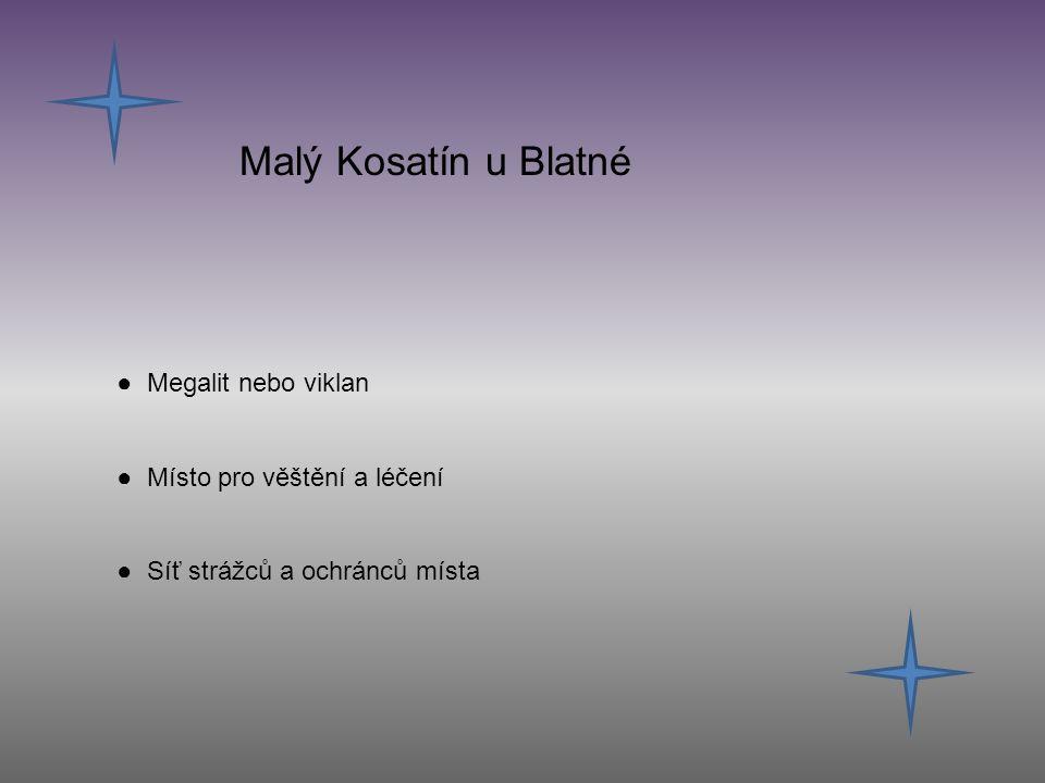 Malý Kosatín u Blatné ● Megalit nebo viklan ● Místo pro věštění a léčení ● Síť strážců a ochránců místa