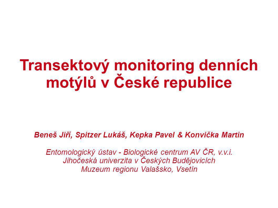 Transektový monitoring denních motýlů v České republice Beneš Jiří, Spitzer Lukáš, Kepka Pavel & Konvička Martin Entomologický ústav - Biologické cent