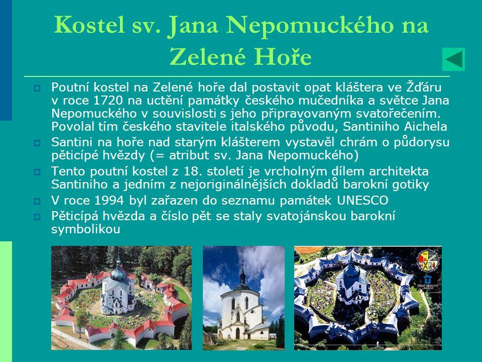 Kostel sv. Jana Nepomuckého na Zelené Hoře  Poutní kostel na Zelené hoře dal postavit opat kláštera ve Žďáru v roce 1720 na uctění památky českého mu