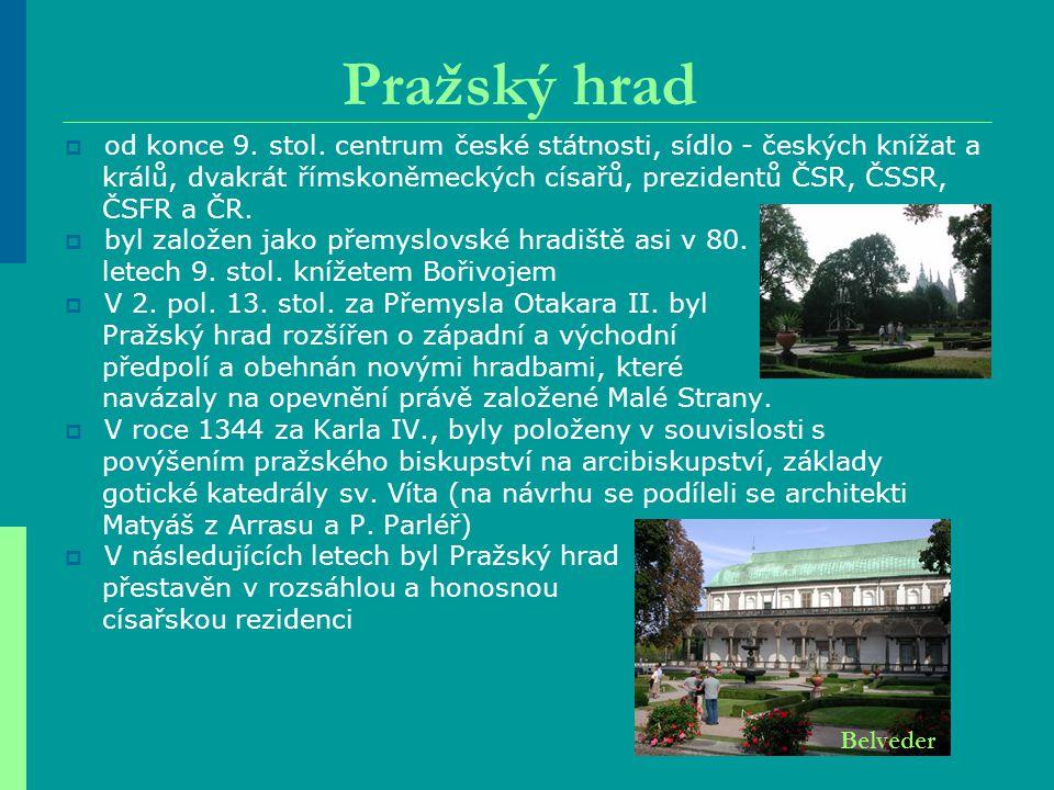 Pražský hrad  Od roku 1484, za Vladislava a Ludvíka Jagellonského byla pozdně gotická přestavba hradu, vedená B.