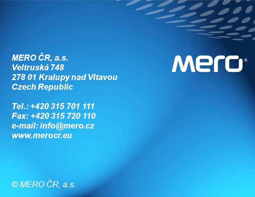 MERO ČR, a.s. Veltruská 748 278 01 Kralupy nad Vltavou Czech Republic Tel.: +420 315 701 111 Fax: +420 315 720 110 e-mail: info@mero.cz www.merocr.eu