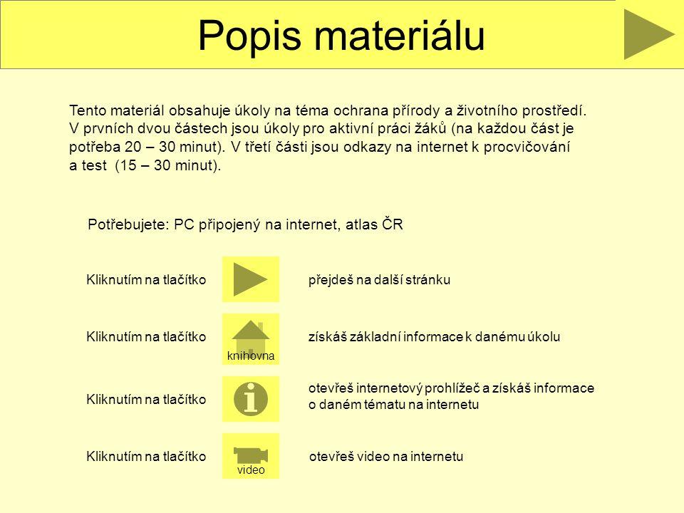 Popis materiálu Tento materiál obsahuje úkoly na téma ochrana přírody a životního prostředí. V prvních dvou částech jsou úkoly pro aktivní práci žáků