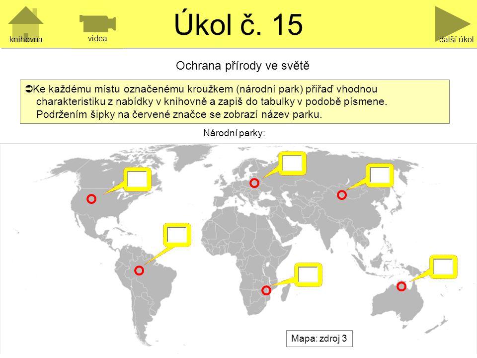 Úkol č. 15 další úkol Mapa: zdroj 3  Ke každému místu označenému kroužkem (národní park) přiřaď vhodnou charakteristiku z nabídky v knihovně a zapiš