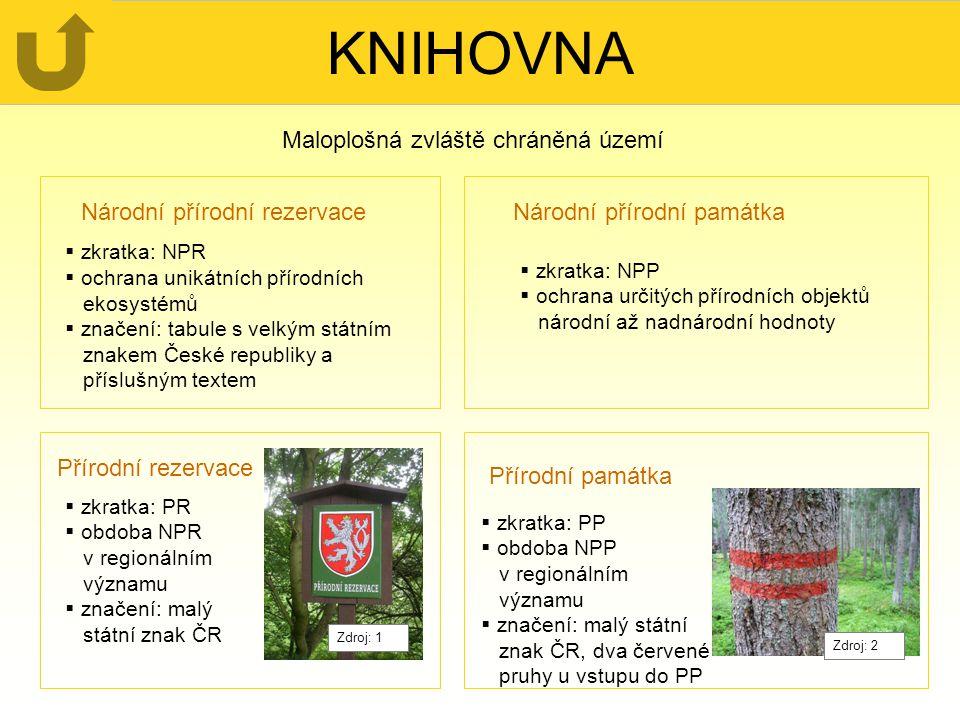 KNIHOVNA Přírodní památka Národní přírodní památka  zkratka: NPR  ochrana unikátních přírodních ekosystémů  značení: tabule s velkým státním znakem